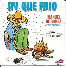 "45 TOURS / 7"" SINGLE--MANUEL DE GOMEZ Y SUS CANSADOS--AU QUE FRIO"