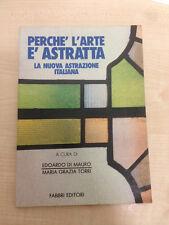 LIBRO PERCHE' L'ARTE E' ASTRATTA NUOVA ASTRAZIONE DI MAURO TORRI FABBRU 1988