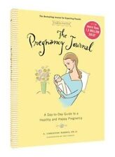 The Pregnancy Journal 4th Edition a Day-to-day Guide to a Healthy and Happy PR