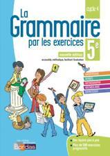 La Grammaire par les Exercices 5ème 2018 de Joëlle Paul - CAHIER Gramm Bordas