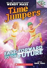 Fast-Forward to the Future: A Branches Book [Time Jumpers #3] [3]