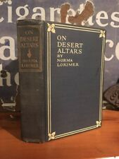 """Very Rare Norma Lorimer """"On Desert Altars"""" 1915, Likely First Edition"""