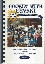 SHREVEPORT LA 2005 UNIVERSITY SOCCER CLUB- LEVSKI COOK BOOK LOUISIANA COOKIN