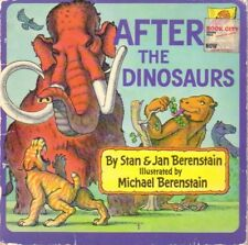STAN & JAN BERENSTAIN ~ AFTER THE DINOSAURS 1988 First Time Reader