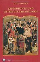 Kennzeichen und Attribute der Heiligen von Wimmer, Otto,...   Buch   Zustand gut