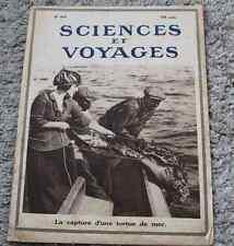 Ancienne revue SCIENCES ET VOYAGES N°89 1921 Capture Tortue de Mer