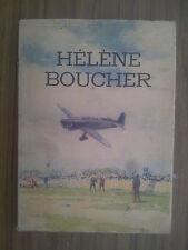 Roland Tessier Hélène BOUCHER , l' Aviatrice ( Flammarion 1947 )illustré
