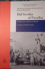 DAL SECCHIA AL PARAIBA L'EMIGRAZIONE MODENESE IN BRASILE CIERRE 2002 AA/1221