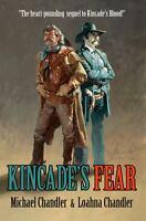 Kincade's Fear Hardcover Loahna Chandler Michael Chandler