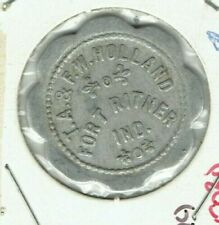 old vintage 10 cent token good for T. A. & F. W. HOLLAND..$$ FORT RITNER INDIANA