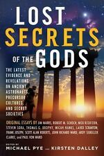 Lost Secrets of the Gods: The Latest Evidence and Revelations On Ancient Astron