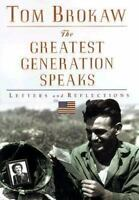 The Greatest Generation Speaks: Letters and Reflections , Brokaw, Tom