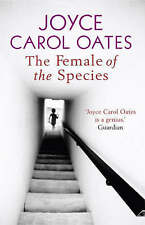 The Female of the Species by Joyce Carol Oates (Paperback, 2007)