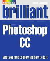 Brilliant Adobe Photoshop CC by Johnson, Mr Steve, NEW Book, (Paperback) FREE &