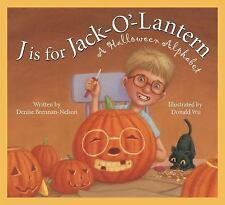Holiday: J Is for Jack-O'-Lantern : A Halloween Alphabet by Denise Brennan-Nelso