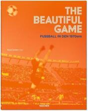 The Beautiful Game. Fußball in den 1970ern von Reuel Golden (2015, Gebundene Aus