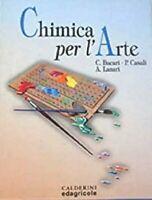 CHIMICA PER L' ARTE  - CALDERINI -  BUCARI CASALI LANARI