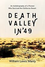 Death Valley In '49 : An Autobiography of a Pioneer Who Survived the...