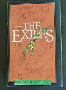 THE EXILES by William Stuart Long –  Historical Fiction- HC/DJ 1st Edition 1979