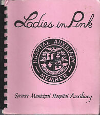 SPENCER IA 1982 LADIES IN PINK *HOSPITAL AUXILIARY COOK BOOK *IOWA RECIPES *RARE
