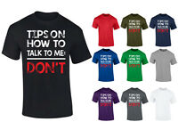 Mens Tips On How To Talk To Me Don't Saracstic Funny Slogan T-shirt S-XXL