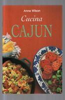 Cucina cajun. Ediz. illustrata - Anne Wilson - Libro Nuovo in offerta!