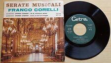 """FRANCO CORELLI - GIORDANO: ANDREA CHENIER - 45 GIRI 7"""" ITALY"""