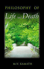 Philosophy of Life and Death by Kamath, M.V.