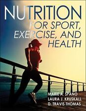 Nutrition for Sport, Fitness and Health by Laura Kruskall, Marie A. Spano and...
