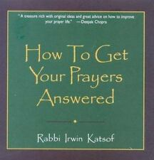 How to Get Your Prayers Answered by Irwin Katsof (2000, Hardcover)