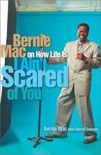 I Ain't Scared of You: Bernie Mac on How Life Is Mac, Bernie Hardcover