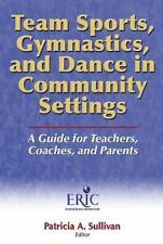 Team Sports, Gymnastics, and Dance in Community Settings: A Guide for -ExLibrary