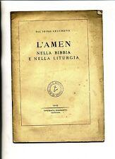 Sac.Igino Cecchetti # L'AMEN - NELLA BIBBIA E NELLA LITURGIA#Tip.Poliglotta 1942