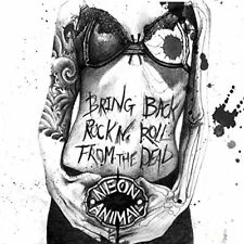 NEON ANIMAL - BRINGA BACK ROCK'N'ROLL FROM THE DEAD   CD NEUF