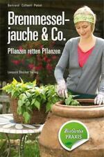 Brennnesseljauche & Co. Pflanzen retten Pflanzen Bernard Bertrand (u. a.) Buch