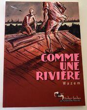 COMME UN RIVIERRE par WAZEM/edition originale 2000/tohu bohu/humanoîdes associes