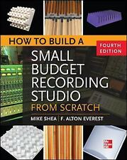 How to Build a Small Budget Recording Studio from Scratch 4/E (Paperback or Soft