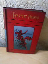Everyday Heroes: Stories of Bravery During The Queen's Reign 1837-1888, [c1888]