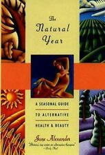 The Natural Year: A Seasonal Guide to Alternative Health & Beauty