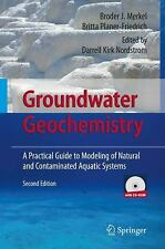 Groundwater Geochemistry: A Practical Guide to Modeling of Natural and Contam...