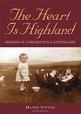 The Heart is Highland: Memories of a Childhood in a Scottish Glen,Steven, Maisie