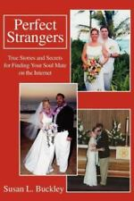 Perfect Strangers : True Stories and Secrets for Finding Your Soul Mate on...