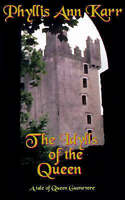 The Idylls of the Queen: A Tale of Queen Guenevere, Karr, Phyllis Ann | Paperbac