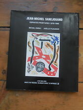 JEAN MICHEL SANEJOUAND. espaces peintures 1978-1986. catalogue d'exposition.1991