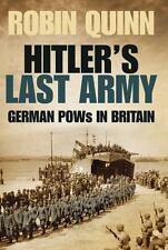 Hitler?s Last Army: German POWs in Britain, Quinn, Robin