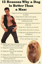 POSTER:COMICAL:  15 REASONS WHY DOG IS BETTER THAN MAN - FREE SHIP #3464 RP91 K