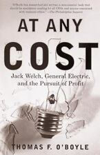 At Any Cost: Jack Welch, General Electric, and the Pursuit of Profit, O'Boyle, T