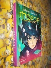 MOONY WITCHER MORGA LA MAGA DEL VENTO LA FINE DELLA PROFEZIA MONDADORI 2011 1&