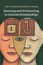 Knowing and Not Knowing in Intimate Relationships, Rosenblatt, Paul C., Very Goo