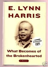 WHAT BECOMES OF THE BROKENHEARTED- E LYNN HARRIS SIGNED-1ST-VERY GOOD CONDITION